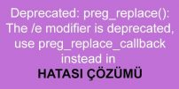 OpenCart Deprecated: preg_replace(): Hatası Çözümü