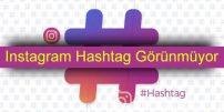 Instagram Hashtag Görünmüyor Hatası Çözümü
