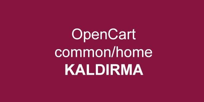 opencart common home kaldırmak